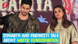 Sidharth Malhotra & Parineeti Chopra Open Up About Water Conservation