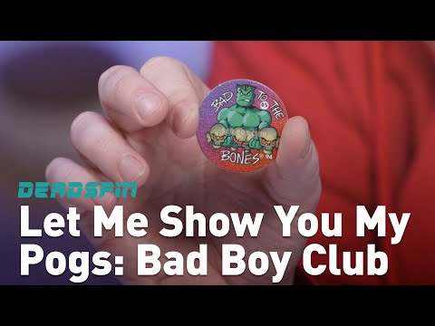 Let Me Show You My Pogs: Bad Boy Club