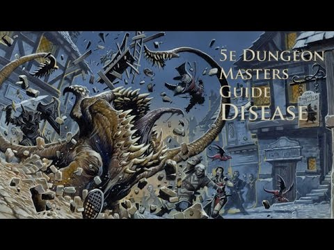 Disease in Dungeons and Dragons 5e from the 5th Edition Dungeon Masters Guide