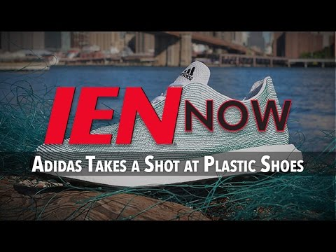 IEN NOW: Adidas Takes a Shot at Plastic Shoes