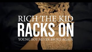 Rich The Kid - Racks On feat. YoungBoy Never Broke Again (Official Video)