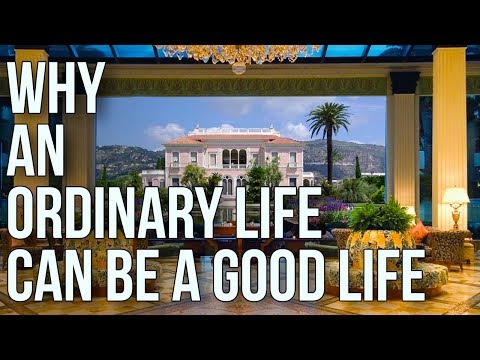 Why an Ordinary Life Can Be a Good Life