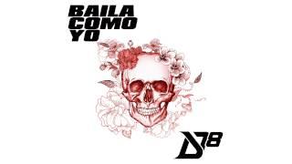 Baila Como Yo - District 78