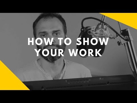 How To Show Your Work!