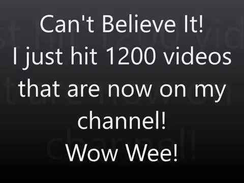 1200 VIDEOS ARE NOW ON MY CHANNEL! can't believe it!