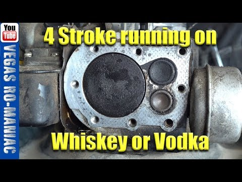Can you Run a 4 Stroke Motor on Whiskey , Vodka and other spirits!?