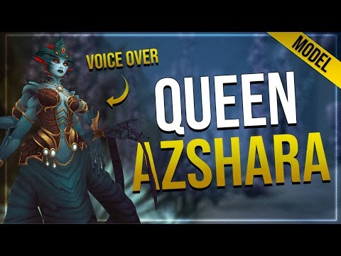 Queen Azshara Voice Over & Model   In-Game Preview   Battle for Azeroth!