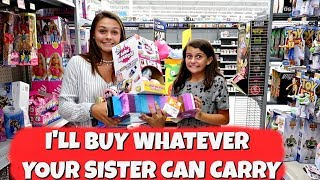 I'LL BUY WHATEVER YOUR SISTER CAN CARRY! EMMA AND ELLIE