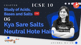 Study of Acids, Bases and Salts L-6 (Salts and Types of Salts) ICSE 10 Chemistry Ch 2  Umang Vedantu