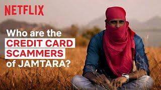 Jamtara's Credit Card Scammers | Netflix India