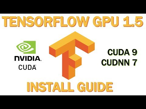 TensorFlow-GPU 1.5 Install Guide - How to upgrade / Install for Windows