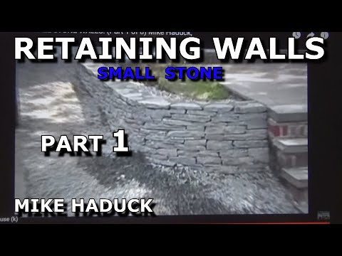 How I build a small stone wall. (Part 1 of 6) Mike Haduck,