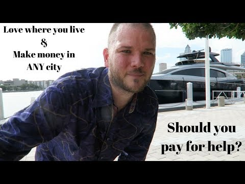 Make money in ANY city + Is it ok to pay for help?
