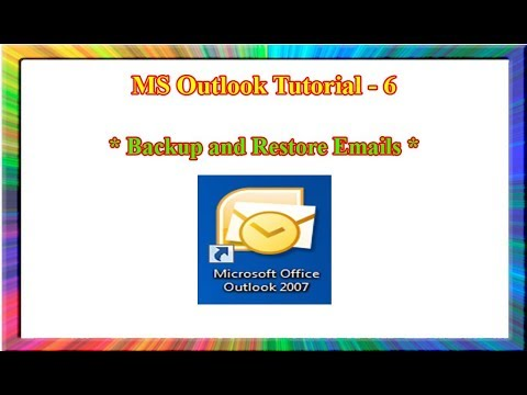 MS outlook 2007-how to backup and restore emails in outlook 2007