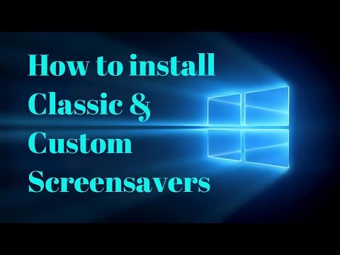 How to install Classic and Custom Screensavers - Windows 10 - SEE DESCRIPTION
