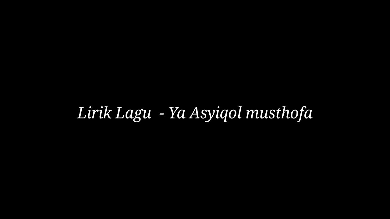 Lirik Lagu -Ya Asyiqol musthofa