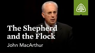 John MacArthur: The Shepherd and the Flock