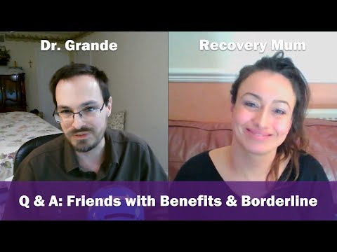 Friends with Benefits & Borderline Personality Disorder | RecoveryMum & Dr. Grande