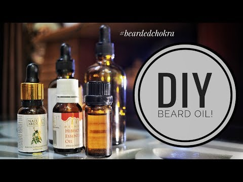 DIY Beard Oil 2018 | Bearded Chokra