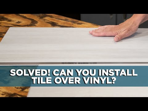 You Can Install Tile Over Vinyl Flooring