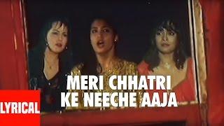 Meri Chhatri Ke Neeche Aaja Lyrical Video | Tahalka | Aditya Panchali, Naseeruddin Shah, Ekta Sohni