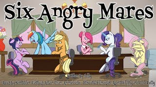 Pony Tales [MLP Fanfic Reading] Six Angry Mares (drama/alternate universe)