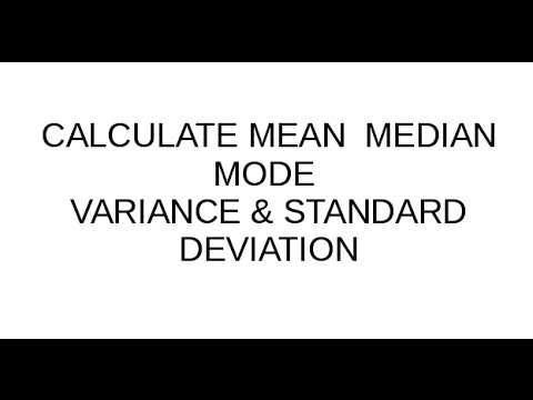 CALCULATE MEAN, MEDIAN, MODE, VARIANCE AND STANDARD DEVIATION