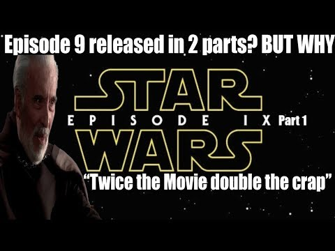 Star Wars Episode 9 is two parts?