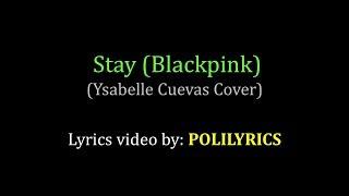 STAY - BLACKPINK (English Translation Lyrics)