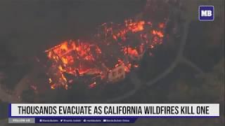 Thousands evacuate as California wildfires kill one