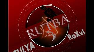RUTBA | Atulya X RaXvI | Hindi Rap Song 2018 Prod. By - Underground beats