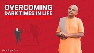 Overcoming Dark Times In Life, The Rhodopsin Effect by Gaur Gopal Das