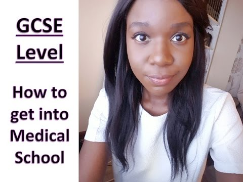 GCSE LEVEL: HOW TO GET INTO UK MEDICAL SCHOOL || Sam Forde