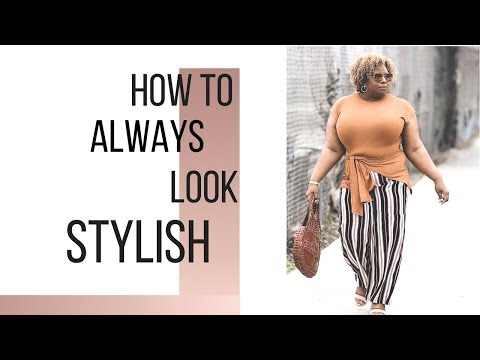 How to Always Look Stylish