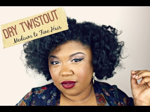NATURAL HAIR   Dry Twistout for Medium to Fine Hair Types