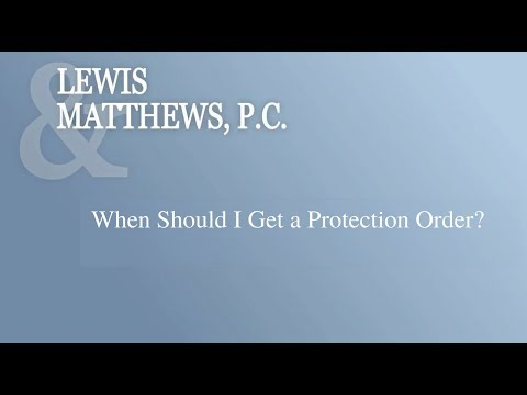 When Should I Get a Protection Order?
