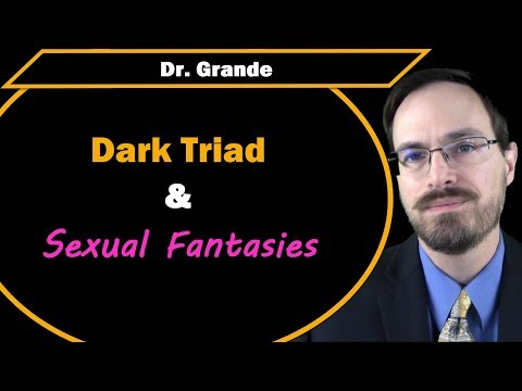 Dark Triad and Sexual Fantasies | Narcissism, Psychopathy, Machiavellianism