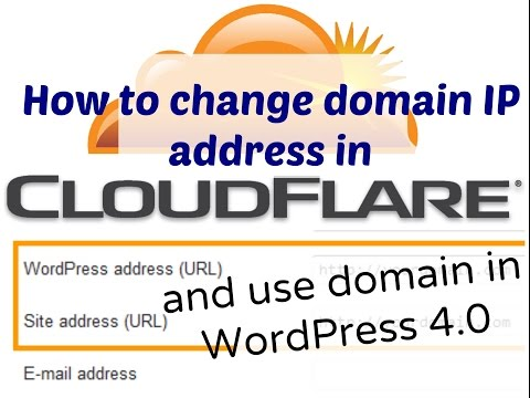 How to change domain IP address in CloudFlare and configure it in WordPress 4.0 blog