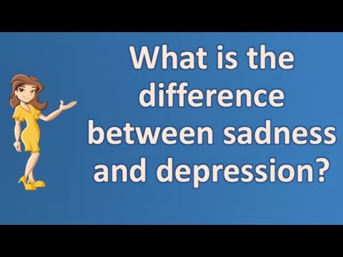 What is the difference between sadness and depression ? |Top Answers about Health