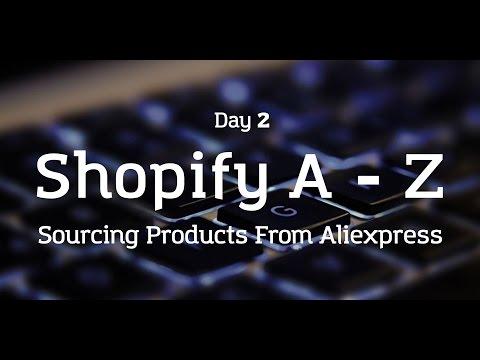 [Day 2] Shopify A to Z - Aliexpress Dropshipping