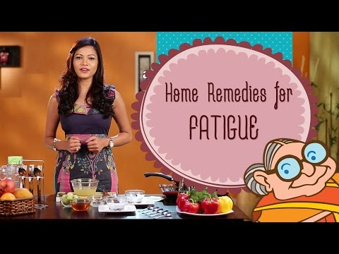 Home Remedies For Fatigue & When You'r Feeling Tired - Weakness and Body Tiredness.