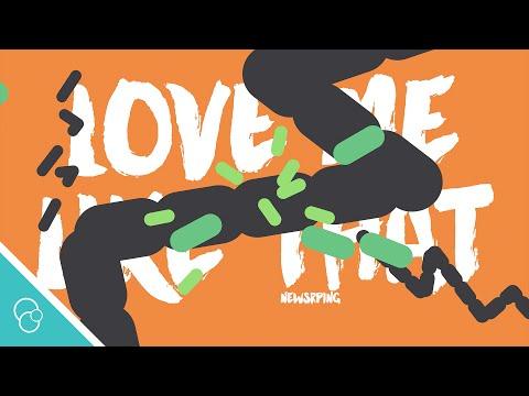 Newspring - Love Me Like That (Lyric Video) (4K)