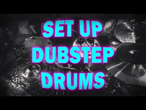 How To Set Up Dubstep Drums