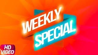 Weekly Special   Jassi Gill   Ninja   Armaan Bedil   Latest Punjabi Songs 2018