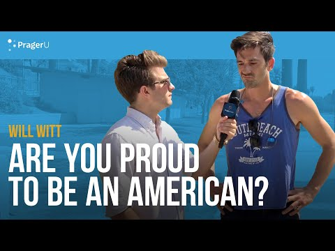 Will Witt Asks People if they are Proud to be American