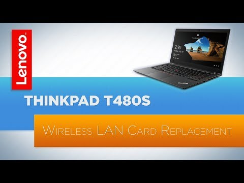 ThinkPad T480s Wireless LAN Card Replacement