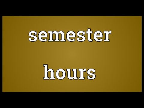 Semester hours Meaning