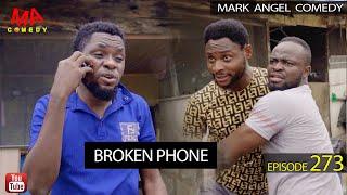 BROKEN PHONE (Mark Angel Comedy) (Episode 273)
