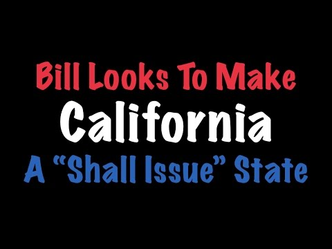 Bill Looks To Make California A Shall Issue State