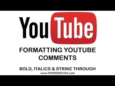 Formatting YouTube Comments (bold, italics, strike through)